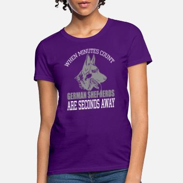 When Minutes Count German Shepherds Seconds Away - Women's T-Shirt