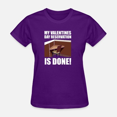 Single Valentines Day Valentine day reservation gift proud drunk alone - Women's T-Shirt