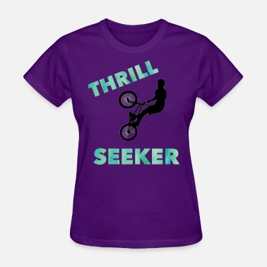 Thrill Seeker Thrill Seeker - Women's T-Shirt
