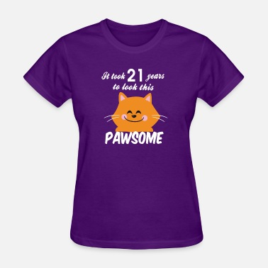 Equal It took 21 years to look this pawsome - Women's T-Shirt