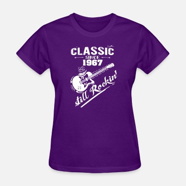 Classic Since 1967 Classic Since 1967 and still Rokin - Women's T-Shirt
