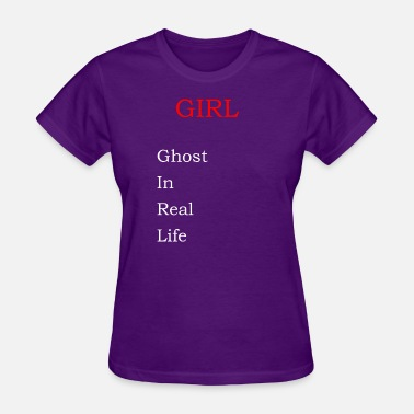 Real Girls GIRL Girl In Real Life - Women's T-Shirt