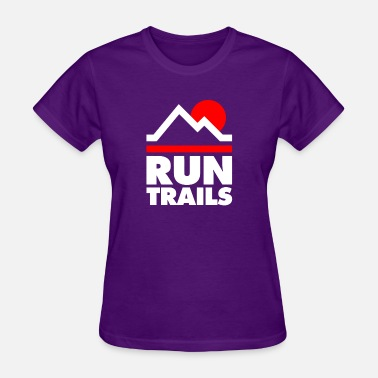 Trail Run Run Trails - Women's T-Shirt