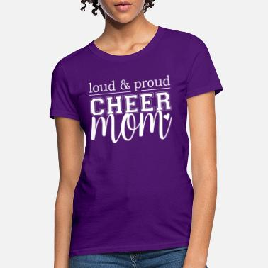 Cheer Cheer Mom - Loud & Proud - Women's T-Shirt