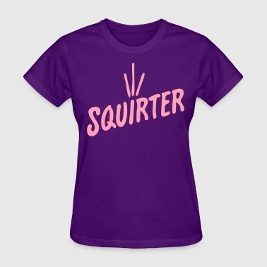 Squirter - Women's T-Shirt