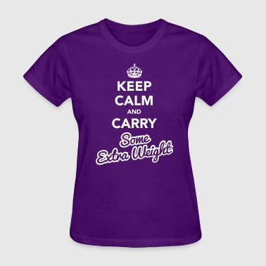 Keep Calm And Carry Extra Weight - Women's T-Shirt