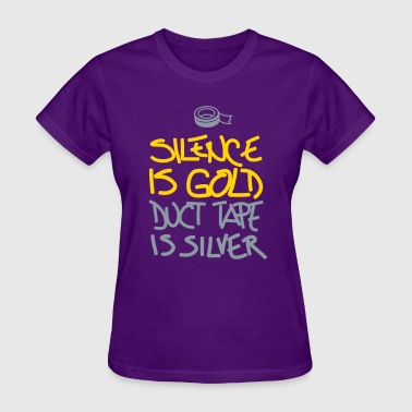 SilenceIsGoldDuctTapeIsSilver - Women's T-Shirt