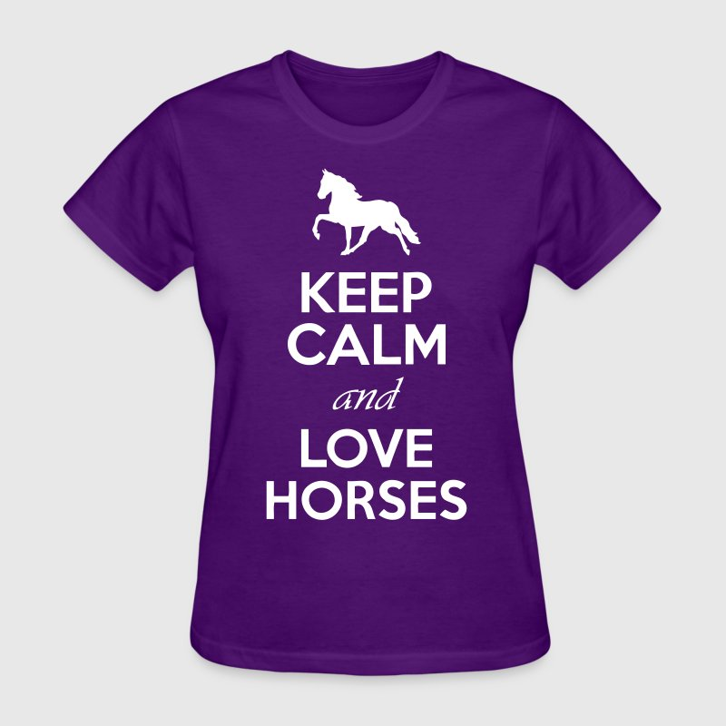 Keep Calm And Love Horses - Women's T-Shirt
