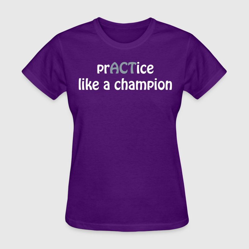 prACTice like a champion - Women's T-Shirt