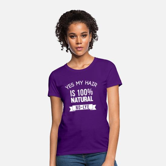 Natural Hair T-Shirts - Yes My Hair is 100% Natural No Lye T-Shirt - Women's T-Shirt purple