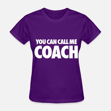 You-can-call-me-queen-bee You Can Call Me Coach - Women's T-Shirt