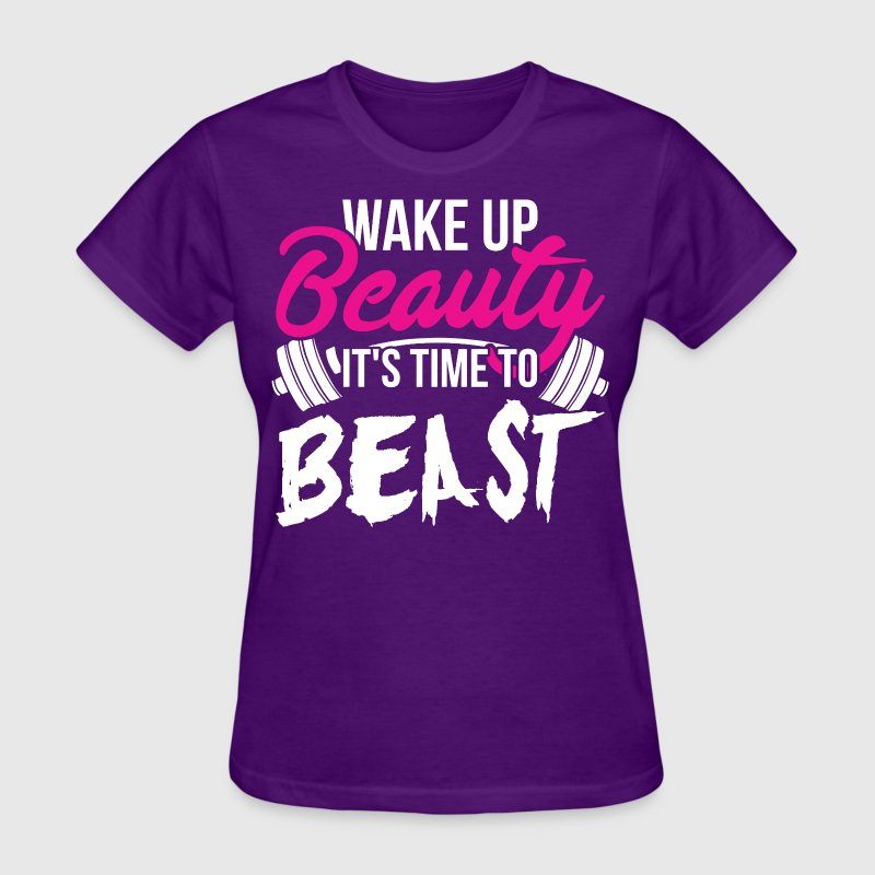 Wake Up Beauty, It's Time To Beast. - Women's T-Shirt