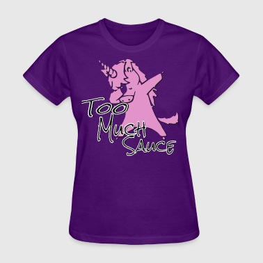 Too Much Swag Too much Sauce - Women's T-Shirt