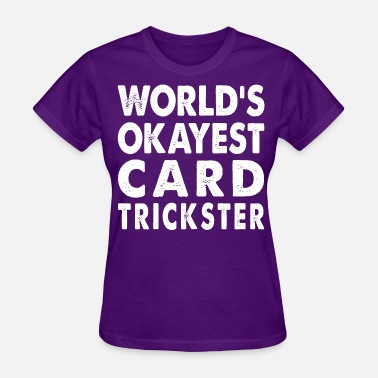 Trickster World's Okayest Card Trickster - Women's T-Shirt
