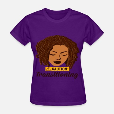 Hair Journey Caution Transitioning - Women's T-Shirt