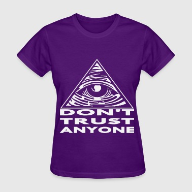 All Seeing Eye Don't Trust Anyone   - Women's T-Shirt