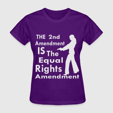 The 2nd Amendment IS The Equal Rights Amendment   - Women's T-Shirt