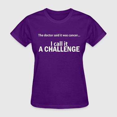 Cancer? Challenge! - Women's T-Shirt