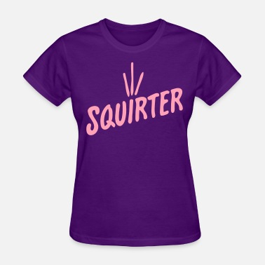 Squirter Squirter - Women's T-Shirt