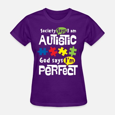Autism Speaks AUTISM AWARENESS SHIRT FOR KIDS - I AM PERFECT - Women's T-Shirt