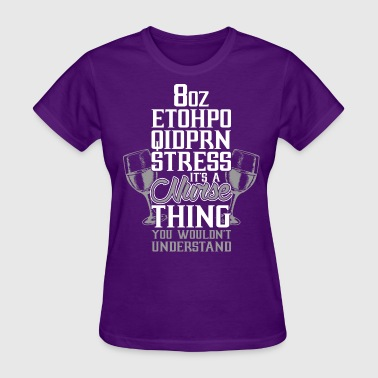 Its A Nurse Thing You Would Not Understand - Women's T-Shirt