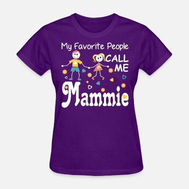Mammy My Favorite People Call Me Mammie - Women's T-Shirt