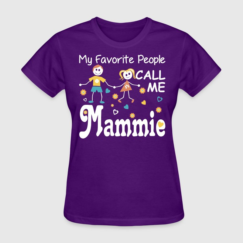My Favorite People Call Me Mammie - Women's T-Shirt