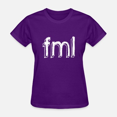 Fml fml white - Women's T-Shirt
