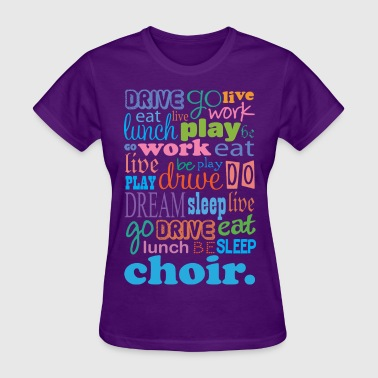 Choir Music Quote Eat Sleep Choir - Women's T-Shirt