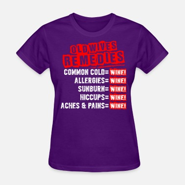 Old Wine Old Wives Remedies Wine - Women's T-Shirt