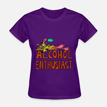 Alcoholic Alcohol Enthusiast - Women's T-Shirt