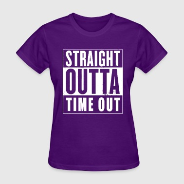 Straight Outta Time Out - Women's T-Shirt