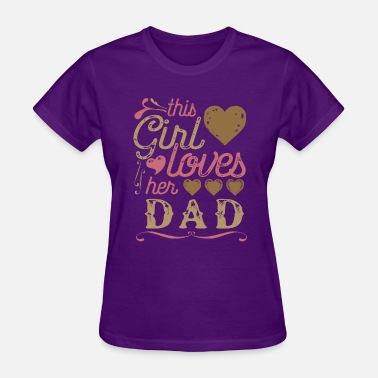 Dad Girls This Girl Loves Her Dad - Women's T-Shirt