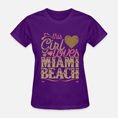 Miami Girl This Girl Loves Miami Beach - Women's T-Shirt