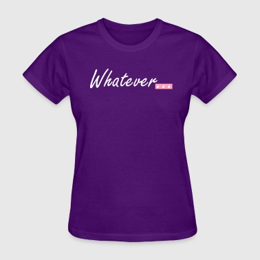 Whatever Jokes Whatever... - Women's T-Shirt