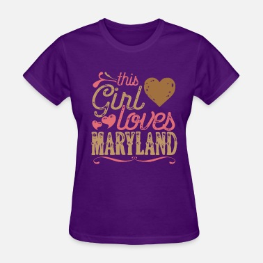 Maryland Love This Girl Loves Maryland - Women's T-Shirt