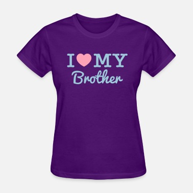 Love My Brother I Love My Brother - Women's T-Shirt