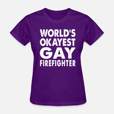 Gay Fireman World's Okayest Gay Firefighter Fireman Firewoman - Women's T-Shirt