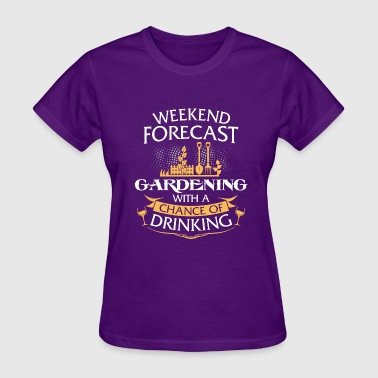 Weekend Forecast Gardening With Drinking - Women's T-Shirt