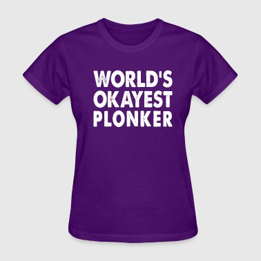 World's Okayest Plonker - Women's T-Shirt
