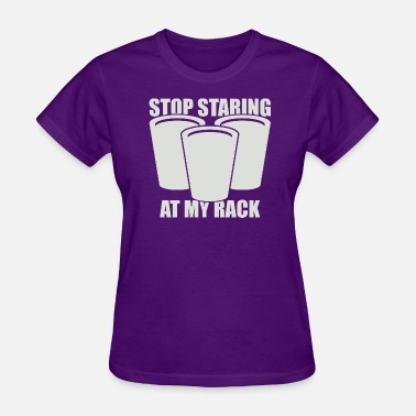 Breast Pong Stop Staring At My Rack - Light - Women's T-Shirt