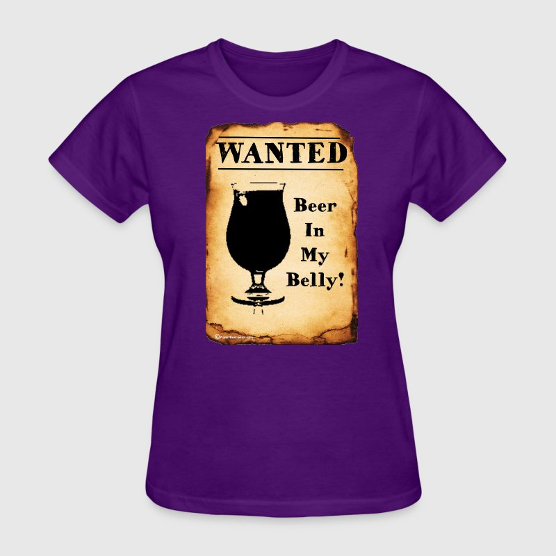 Wanted Beer In My Belly - Women's T-Shirt