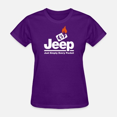 Just A Jeep Jeep - Just Empty Every Pocket - Women's T-Shirt