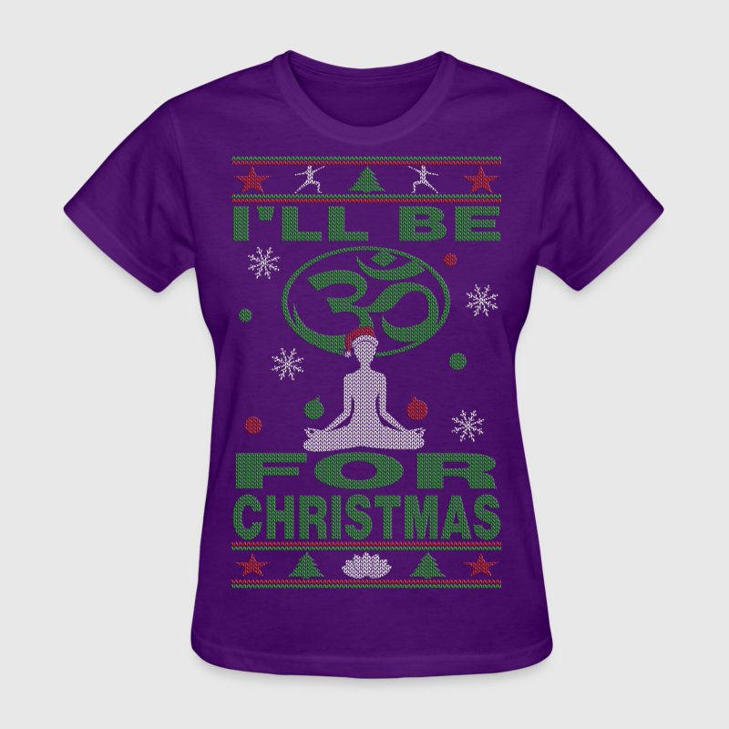 I'll Be Om For Christmas Yoga - Women's T-Shirt