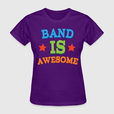 Awesome Band Band is Awesome Band Gift - Women's T-Shirt