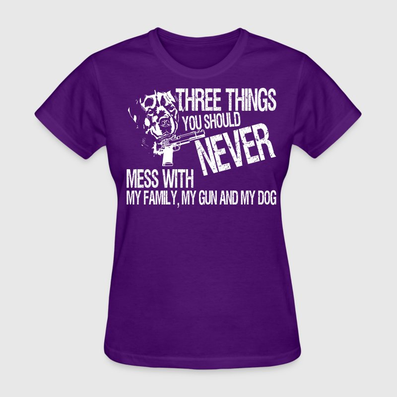 Three Things You Should Never Mess With My Family - Women's T-Shirt