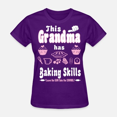 Guns Grandma This Grandma Has Baking Skills Leave The Gun - Women's T-Shirt