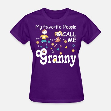 Granny My Favorite People Call Me Granny - Women's T-Shirt