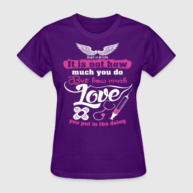 Medical Doctor Nurse Medical Assistant How Much Love - Women's T-Shirt