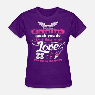 Assistant Nurse Medical Assistant How Much Love - Women's T-Shirt